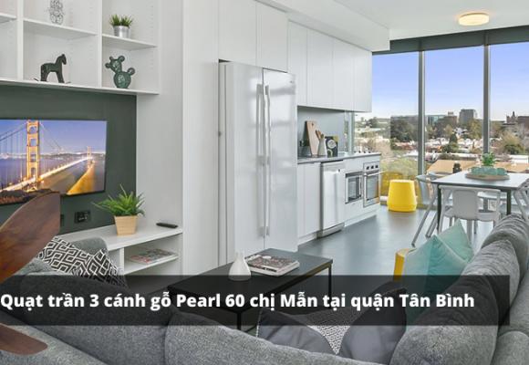 Quạt trần 3 cánh gỗ Pearl 60 cho biệt thự nhà phố chị Mẫn tại quận Tân Bình